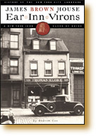 Ear Inn Virons - History of the New York City Landmark - James Brown House and West Soho Neighborhood