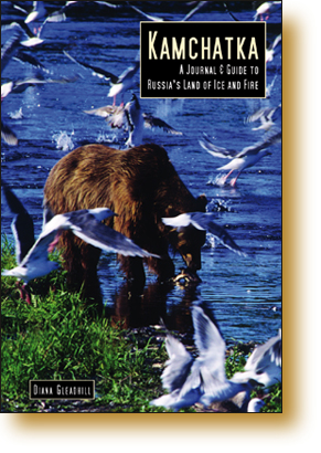 Kamchatka -  A journal & Guide to Russia's Land of Ice and Fire