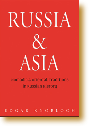 Russia and Asia - Nomadic and Oriental Traditions in Russian History
