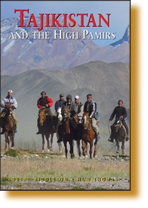 Tajikistan & The High Pamirs - A Companion and Guide